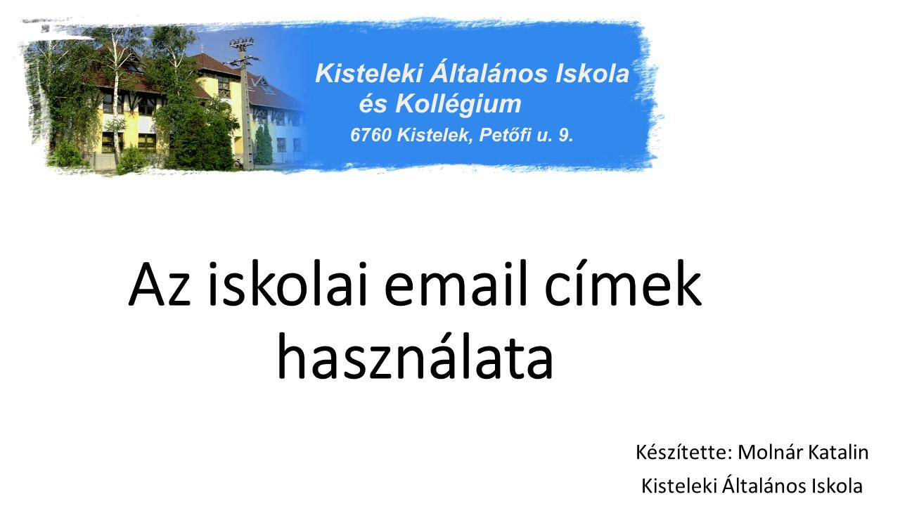 Az iskolai email címek használata